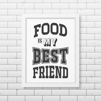 Jedzenie jest moim najlepszym przyjacielem - cytat typograficzny