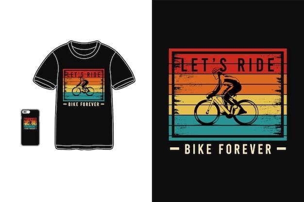 Jedźmy na zawsze na rowerze typografia na koszulkach i urządzeniach mobilnych