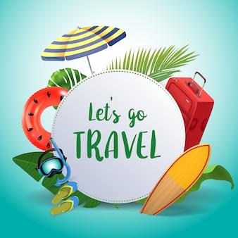 Jedźmy w podróż. inspirujący cytat motywacyjny tło. letni projekt układu reklamy i mediów społecznościowych. realistyczne elementy tropikalnej plaży.
