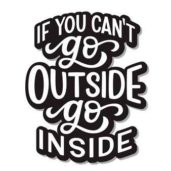 Jeśli nie możesz wyjść na zewnątrz, wejdź do środka