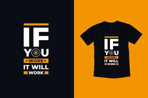Jeśli pracujesz, będzie działać cytat z projektu koszulki