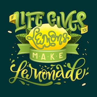 Jeśli życie daje ci cytryny zrób lemoniadę - napis
