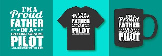 Jestem dumnym ojcem cholernie niesamowitego pilota, tak, kupiła mi tę koszulkę z cytatami typografii