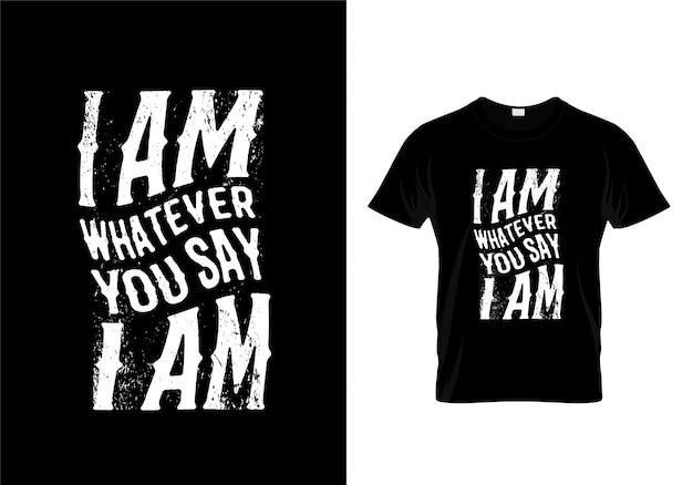 Jestem kimkolwiek mówisz jestem typografią t shirt design