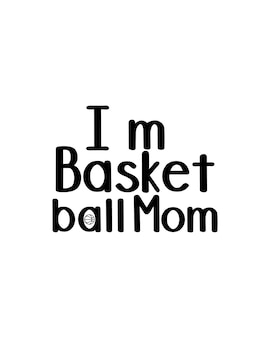 Jestem mamą koszykówki na ręcznie rysowane plakat typografii