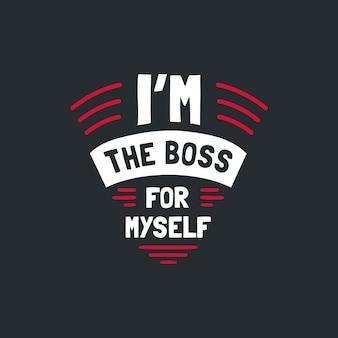 Jestem szefem dla siebie cytat motywacyjny odręczny projekt wektor