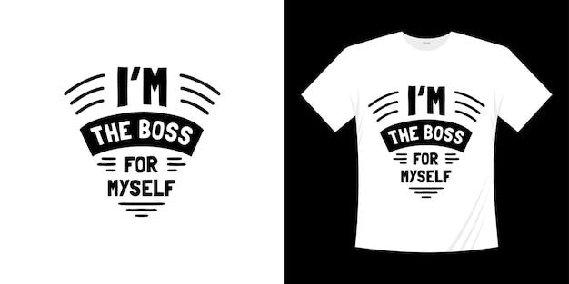 Jestem szefem dla siebie projekt koszulki typograficznej