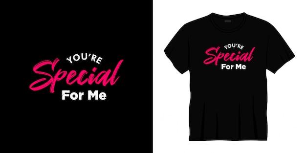 Jesteś dla mnie wyjątkowy projekt koszulki z typografią.