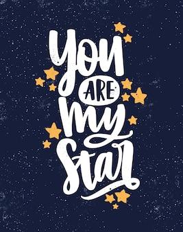 Jesteś moją gwiazdą ręcznie rysowane napis