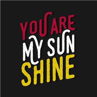 Jesteś moją słoneczną inspirującą cytatami typografią