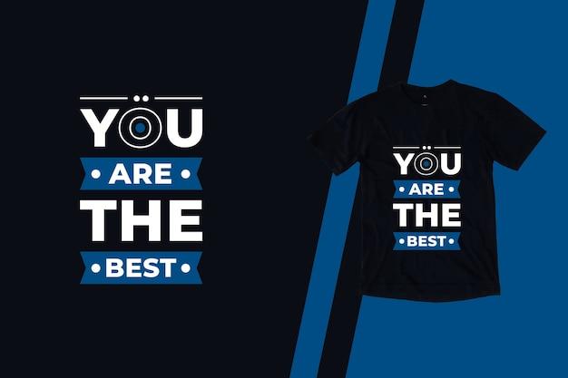 Jesteś najlepszym projektem koszulki z nowoczesnymi cytatami