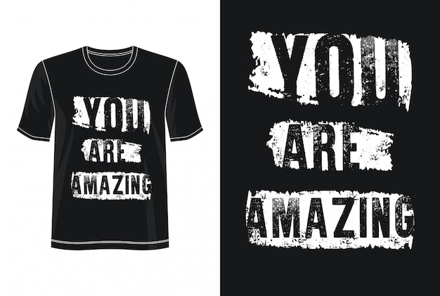 Jesteś niesamowitą typografią dla t-shirtów
