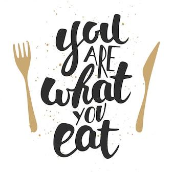 Jesteś tym, co jesz, nowoczesne litery.