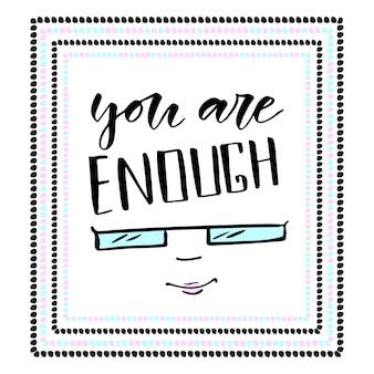 Jesteś wystarczająco nowoczesną kaligrafią. inspirująca karta lub plakat. projekt wydruku wektora