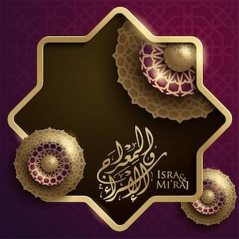Kaligrafia isra i mi'raj islamskie pozdrowienia złoty arabski geometryczny wzór kaligrafia arabska oznacza; nocna podróż proroka mahometa
