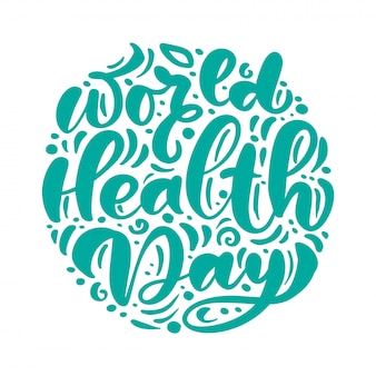 Kaligrafia napis wektor tekst światowy dzień zdrowia