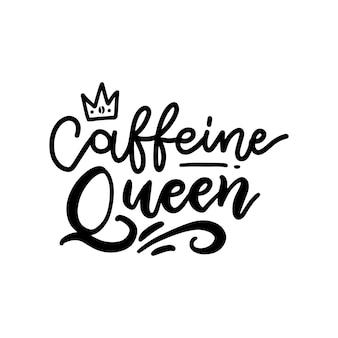 Karta z napisem caffeine queen na kawę