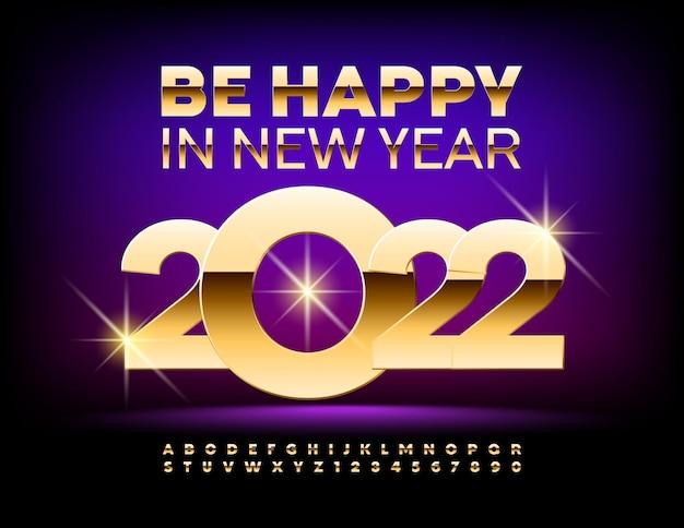 Karta życzeń wektor być szczęśliwym w nowy rok 2022 złote litery i cyfry alfabetu premium błyszczące fon