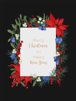 Kartka z życzeniami bożonarodzeniowymi i noworocznymi lub szablon pocztówki ozdobiony gałęziami drzew iglastych, jagodami jałowca i jemioły oraz liśćmi poinsecji