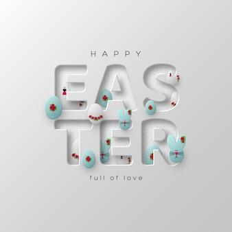 Kartkę z życzeniami na święta wielkanocne. 3d wycięte z papieru litery z jajkami, zajączkami i kurami ozdobionymi kwiatami.