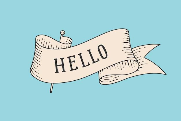 Kartkę z życzeniami ze starą wstążką i słowo hello. stary transparent wstążka w stylu retro grawerowania. old school ręcznie rysowane z rocznika wstążki do karty lub baner na kolorowe tło.