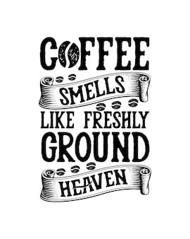 Kawa pachnie świeżo zmielonym niebem. ręcznie rysowane plakat typografii.