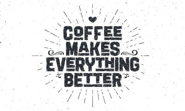 Kawa. plakat z ręcznie rysowanym napisem. kawa - czyni wszystko lepszym