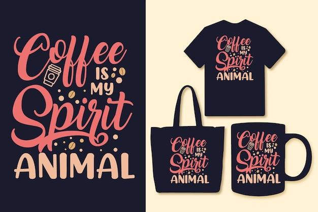 Kawa to mój duch zwierząt typografia projektowanie cytatów z kawy