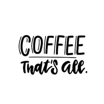 Kawa to wszystko cytat napis ręcznie rysowane tekst do kawiarni i restauracji