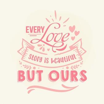 Każda historia miłosna jest piękna, ale nasz napis odręczny premium vector design
