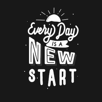 Każdy dzień to nowy początek. cytuj napis typografii. ręcznie rysowane napis