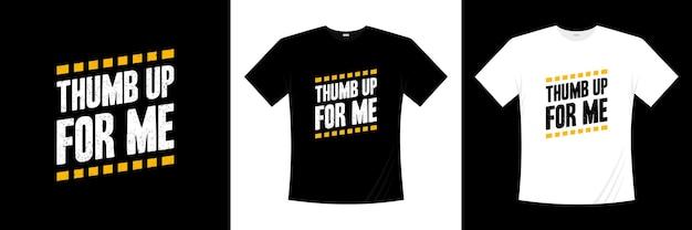 Kciuk W Górę Dla Mnie Projekt Koszulki Typografii Premium Wektorów