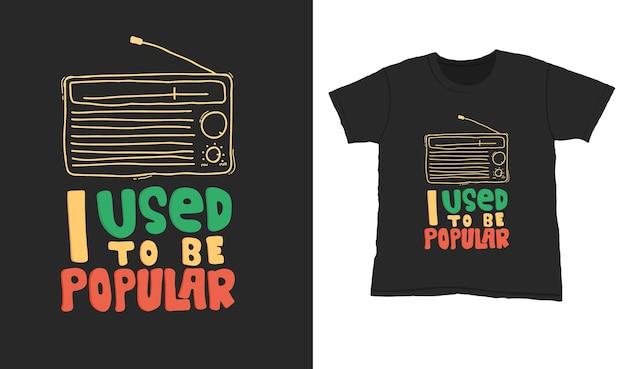 Kiedyś byłem popularny. cytuj napis typografii na projekt koszulki. ręcznie rysowane napis
