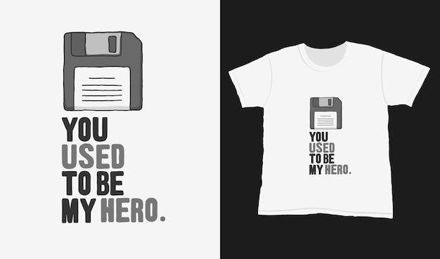 Kiedyś byłeś moim bohaterem. cytuj typografię na projekt koszulki.