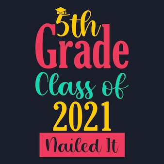 Klasa 5 klasy z 2021 r. przybiła to typografia cytat napis projekt