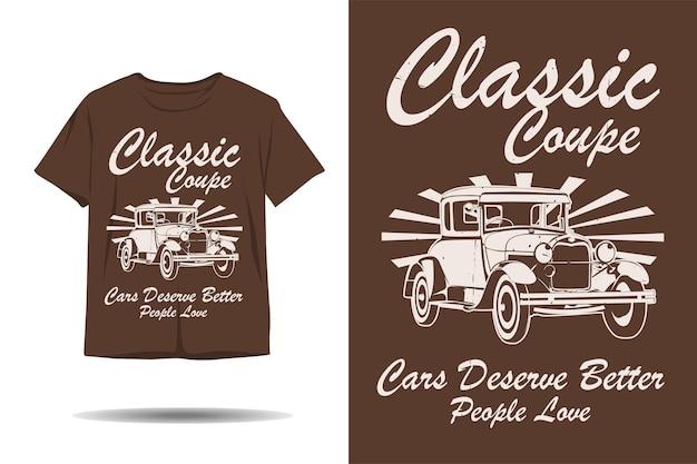 Klasyczne samochody coupe zasługują na lepszych ludzi, którzy uwielbiają projekt koszulki z sylwetką