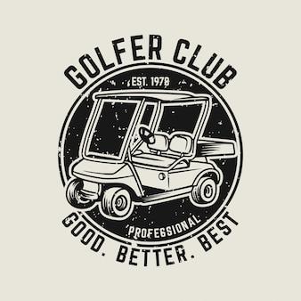 Klub golfisty dobry lepszy najlepszy szablon logo w stylu vintage z ilustracją wózka golfowego