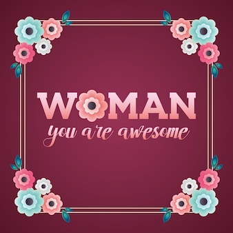 Kobieta, jesteś niesamowitą kartą z ramą kwiatową. ilustracja