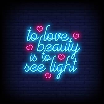 Kochać piękno, to widzieć światło na plakat w neonowym stylu. nowoczesna inspiracja cytatem w stylu neonowym.