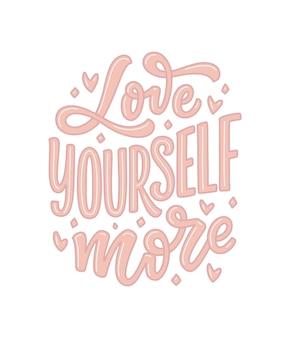 Kochaj siebie napis slogan. tekst nowoczesnej kaligrafii o samoopiece.