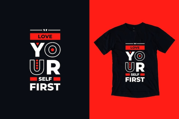Kochaj siebie pierwsze nowoczesne inspirujące cytaty projekt koszulki