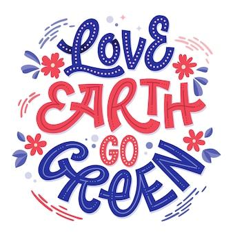 Kochaj ziemię, idź zielono - zielony eko napis