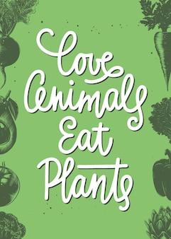 Kochaj zwierzęta jedzą rośliny nowoczesna kaligrafia ze szkicami warzyw odręczny napis