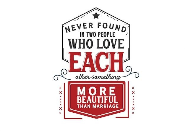 Kochajcie się nawzajem piękniej niż małżeństwo