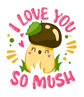 Kocham cię bardzo. ręcznie napisany cytat o tematyce grzybowej z postacią z kreskówki słodkie grzyby.