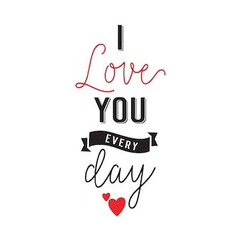 Kocham cię codziennie napis