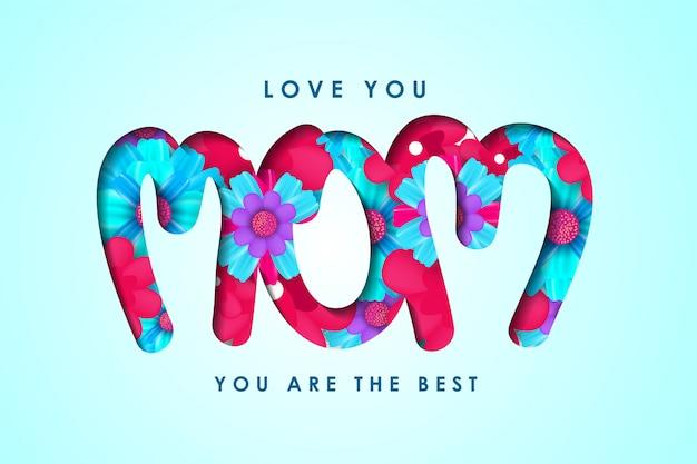 Kocham Cię Mamo. Jesteś Najlepszy. Projekt Z Kwiatami W Literach Premium Wektorów