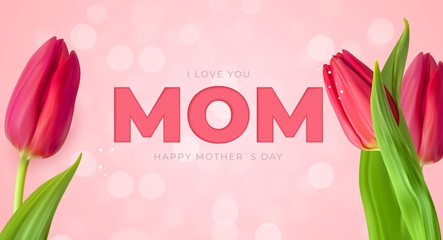 Kocham cię mamo, szczęśliwy dzień matki z tulipanami