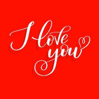 Kocham cię na czerwonym tle z sercem, kaligraficzne napisy miłosne
