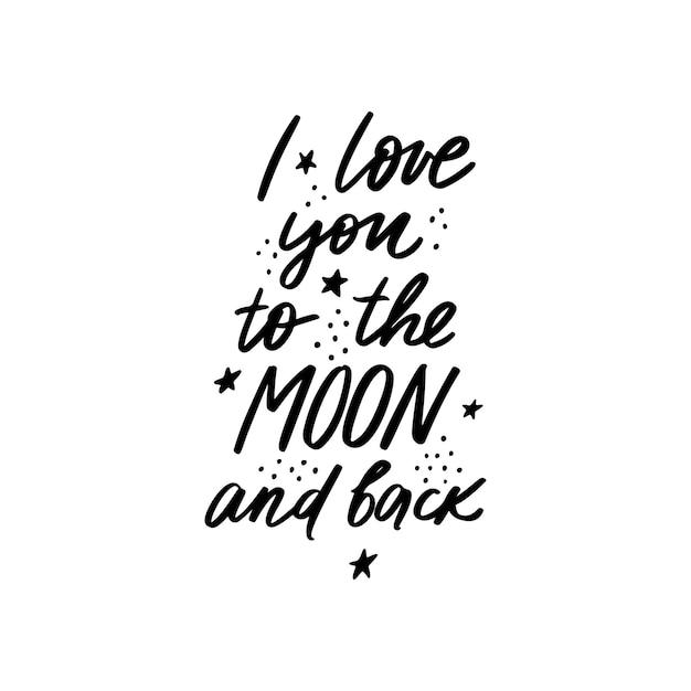 Kocham cię na księżyc i cytat z tyłu. fraza romantycznej kaligrafii.